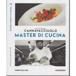 Master di Cucina - Antonino Cannavacciuolo - n. 15  - Pesce di acqua dolce - Dalla pulitura alla cottura -   settimanale -