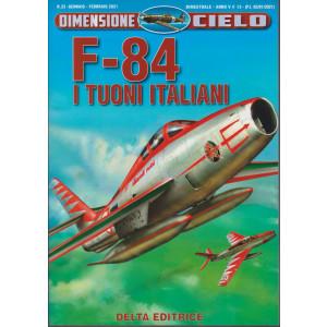 Dimensione Cielo - F- 84 i tuoni italiani - n. 23 -gennaio - febbraio 2021- bimestrale