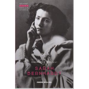 Grandi donne della storia - Sarah Bernhardt - Emanuele Melilli - n. 37 - settimanale - 151 pagine