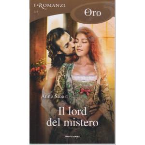 I Romanzi Oro* - n. 224 -Il lord del mistero - Anne Stuart - agosto 2021- mensile