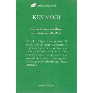 Biblioteca della felicità -Ken Mogi - Il piccolo libro dell'ikigai - La via giapponese alla felicità -  n. 10- settimanale - 188  pagine