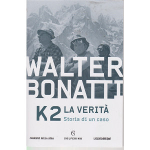 Walter Bonatti - K2 La verità - Storia di un caso - bimestrale - 348 pagine
