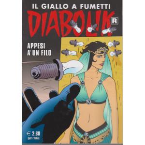 Diabolik - n. 715 - Appesi a un filo - mensile - 10/1/2021