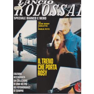 Lancio Kolossal -Speciale  Bianco e nero - n. 2 -Il treno che porta Rosy- bimestrale - settembre - ottobre2021