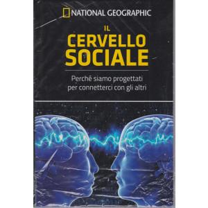 National Geographic - Il cervello sociale -  n. 9 - settimanale - 7/5/2021 - copertina rigida