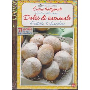 Cucina Tradizionale - Quaderni della nonna - Dolci di carnevale - Frittelle & chiacchiere - n. 8 - bimestrale - gennaio - febbraio 2021  - 2 riviste