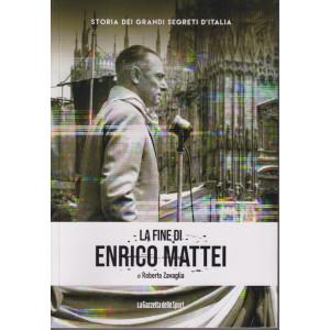 Storia dei grandi segreti d'Italia - La fine di Enrico Mattei di Roberto Zavaglia - n. 11 - settimanale - 156  pagine