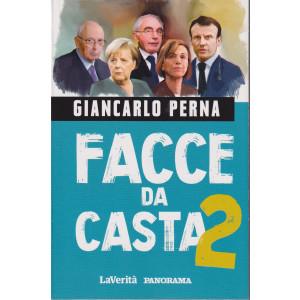 Giancarlo Perna - Facce da casta 2 - n. 5/2021 - 158 pagine