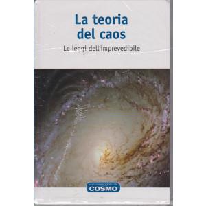 Una passeggiata nel cosmo - La teoria del caos- n. 15  - settimanale -7/5/2021- copertina rigida