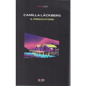 Anima Noir -Camilla Lackberg - Il predicatore - n. 6  - 30/7/2021 - settimanale -446 pagine - 378 psgine