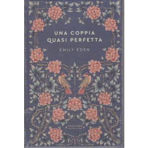 Storie senza tempo  -Una coppia quasi perfetta - Emily Eden -  n. 50 - settimanale -6/3/2021 -  copertina rigida