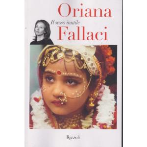 Oriana Fallaci -Il sesso inutile- n.4  - 1/10/2021 - settimanale - 205 pagine