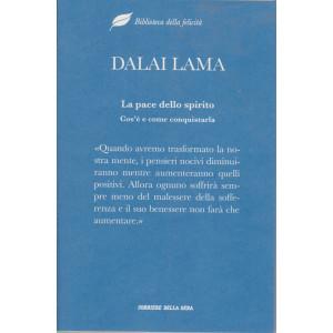 Biblioteca della felicità - Dalai Lama - La pace dello spirito. Cos'è e come conquistarla - n. 3 - settimanale - 221 pagine