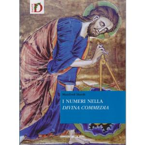 I numeri nella Divina Commedia - Manfred Hardt-    n. 12 - settimanale - 322 pagine