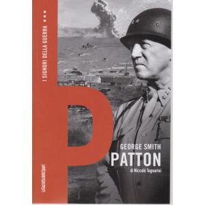 I signori della guerra -George Smith Patton- n. 5 - settimanale - 157 pagine