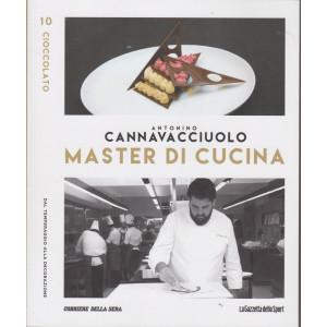 Master di Cucina - Antonino Cannavacciuolo - n. 10- Cioccolato - Dal temperaggio alla decorazione  -  settimanale