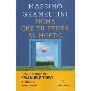 Massimo Gramellini - Prima che tu venga al mondo - n. 4 - bimestrale - 181  pagine
