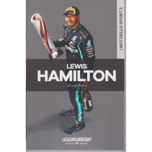 I miti dello sport - Lewis Hamilton - Luigi Perna - n. 4 - settimanale