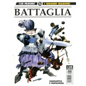 Grandi Maestri - N° 21 - Battaglia: Gargantua E Pantagruel - Gli Albi Della Cosmo Cosmo Editoriale