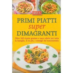PRIMI PIATTI SUPER DIMAGRANTI - edizioni Riza