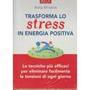 TRASFORMA LO STRESS IN ENERGIA POSITIVA.  N. 337. GIUGNO 2016.