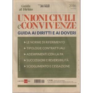 GUIDA AL DIRITTO. IL SOLE 24 ORE. GIUGNO 2016. UNIONI CIVILI E CONVIVENZE GUIDA AI DIRITTI E AI DOVERI.