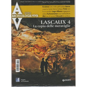 A ARCHEOLOGIA VIVA. STORIA. LASCAUX 4. LA COPIA DELLE MERAVIGLIE. BIMESTRALE N. 178. LUGLIO/AGOSTO 2016.
