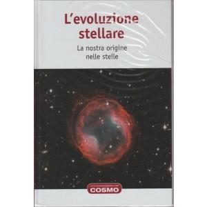 L'EVOLUZIONE STELLARE. LA NOSTRA ORIGINE NELLE STELLE. N. 22.