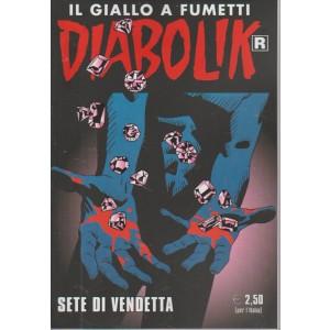 DIABOLIK. IL GIALLO A FUMETTI. SETE DI VENDETTA. N. 662. 17 AGOSTO 2016.