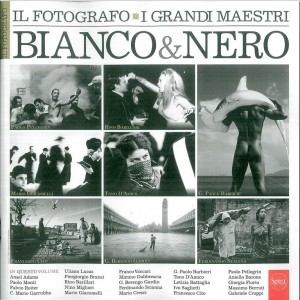 Il FOTOGRAFO n. 1 Speciale : i grandi maestri Bianco & nero