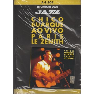 CD Chico Buarque ai vivo Paris Le Zenith by Musica Jazz Magazine