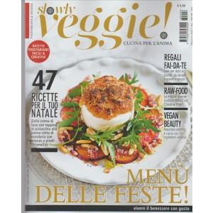 Slowlv veggie! cucina per l'anima -Bimestrale n. 6 Novembre 2016