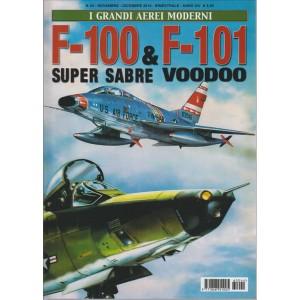 I GRANDI AEREI MODERNI. F-100 & F-101 SUPER SABRE VOODOO. N. 44. NOVEMBRE - DICEMBRE 2016.