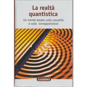 La realtà quantistica. vol. 32 - collana Una passeggiata nel Cosmoby Hachette
