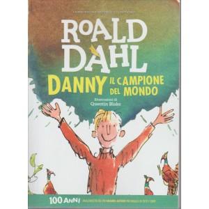 ROALD DAHL. DANNY IL CAMPIONE DEL MONDO. ILLUSTRAZIONI DI QUENTIN BLAKE. N. 10