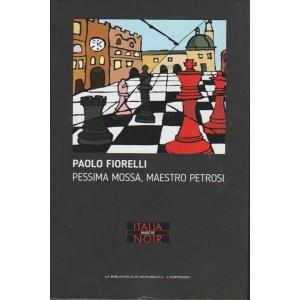 Pessima Mossa, Maestro Petrosi di Paolo Fiorelli by La Repubblica / L'espresso