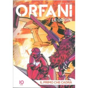 """Orfani vol. 10 le Origini """"Il primo che cadrà"""" by La Gazzetta dello Sport"""