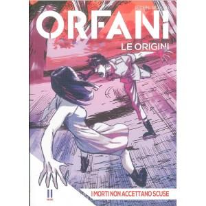 """ORFANI le origini vol. 11 """"I morti non accettano scuse"""""""