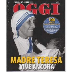 OGGI. NUMERO DA COLLEZIONE. N. 4. AGOSTO 2010 BIMESTRALE. MADRE TERESA VIVE ANCORA.