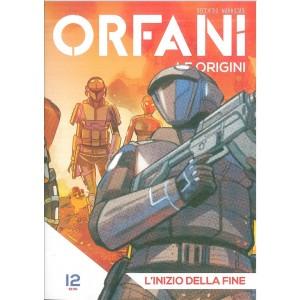 ORFANI: le origini vol. 12 - L'inizio della fine