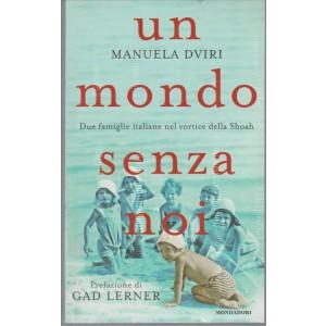 Un Mondo Senza Noi di Manuela DVIRI c/prefazione Gad Lerner