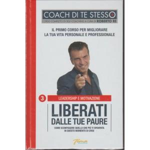 Coach di te stesso vol. 3 Liberati delle tue paure