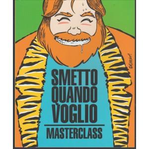 """Smetto Quando Voglio (Il fumetto) n.1 """"Masterclass """""""