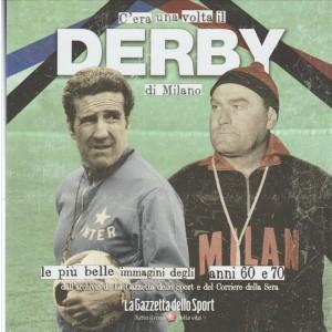 C'era una volta il DERBY di Milano - by La Gazzetta dello Sport