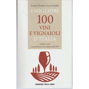 I migliori 100 vini e vignaioli d'Italia - Luciano Ferraro e Luca Gardini