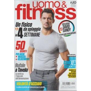 "Uomo & Fitness - bimestrale n. 10 Giugno 2017 ""David Gandy"""