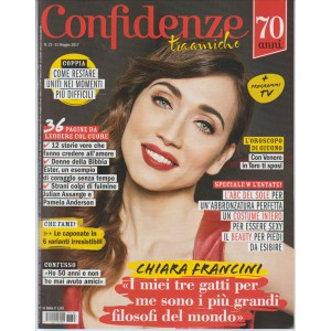 """Confidenze (tra amiche) - settimanale n. 23 - 31 Maggio 2017 """"Chiara Francini"""""""