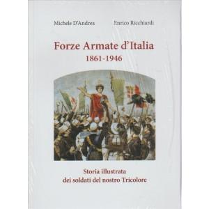 Forze Armate d'Italia 1861 - 1946 di Michele D'Andrea e Enrico Ricchiardi