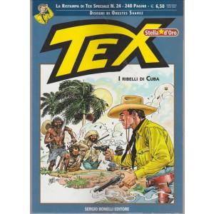 LA RISTAMPA DI TEX SPECIALE N. 24. SEMESTRALE.  TEX STELLA D'ORO. I RIBELLI DI CUBA.  SETTEMBRE 2016.