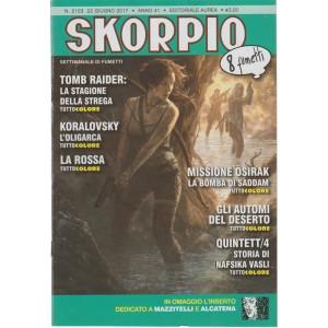 """Skorpio - settimanale di fumetti n. 2103 - 22 Giugno 2017""""Tomb Raider"""""""